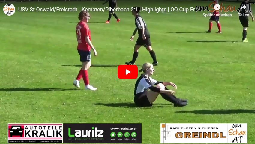 Foto Video youtube Highlights USV St.Oswald/Freistadt : Kematen/Piberbach OÖ Ladies Cup